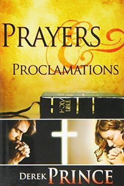 Derek Prince Prayers and Proclamations